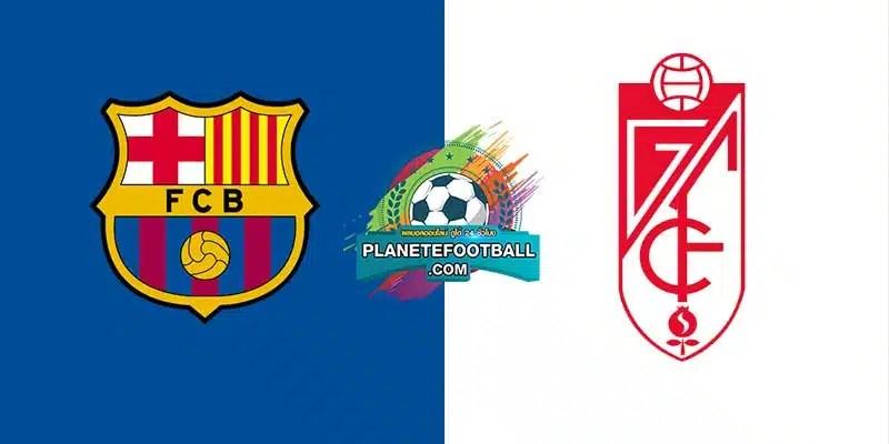 วิเคราะห์ฟุตบอลศึก ลาลีก้า สเปน บาร์เซโลน่า VS กรานาด้า 29 เมษายน 2564 เวลาแข่งขัน : 00:00 น.