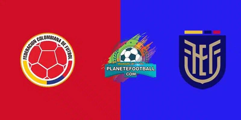 บทวิเคราะห์บอลวันนี้ ทีเด็ด บอลโลก โซนอเมริกาใต้ โคลัมเบีย VS เอกวาดอร์