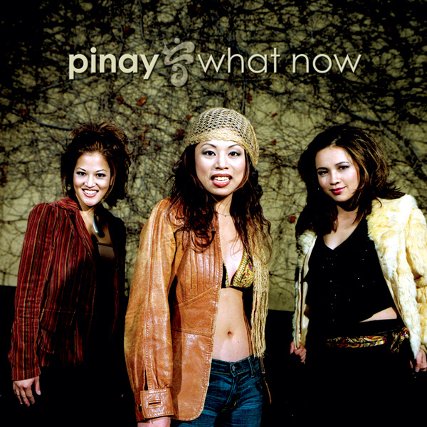 "Pinay ""What Now"""