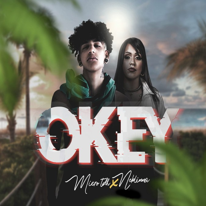 "Micro Tdh & Neblinna ""Okey – Single"""
