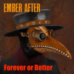 "Ember After ""Forever or Better - Single"""