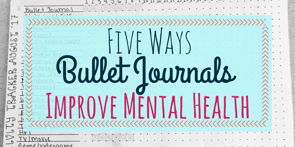5 Ways Bullet Journals Improve Mental Health