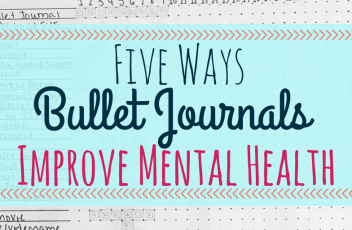 Five Ways Bullet Journals Improve Mental Health