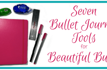 Seven Bullet Journal Tools for Beautiful Bujos Title