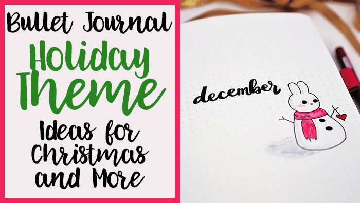 Bullet Journal Holiday Theme Ideas: Epic Ideas for Christmas and More