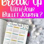 Time to break up with your bullet journal Pinterest pin.