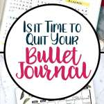 Is it time to quit your bullet journal long Pinterest pin.