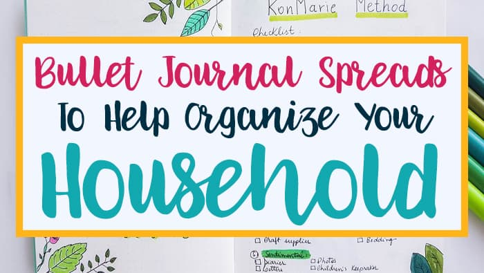 Bullet Journal Spreads to Organize Your Household