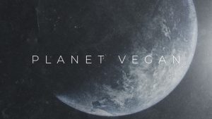 Planet Vegan documentary 2019