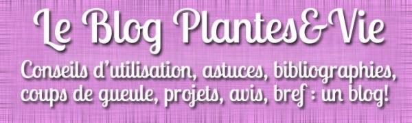 Le Blog Plantes&Vie