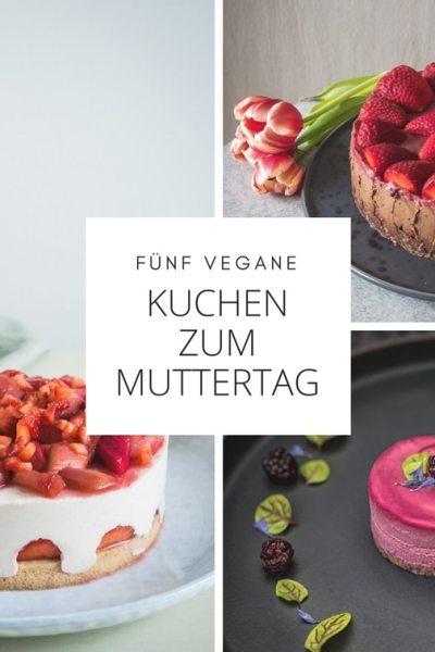 Fünf vegane Kuchen zum Muttertag