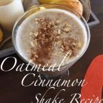 oatmeal cinnamon shake recipe