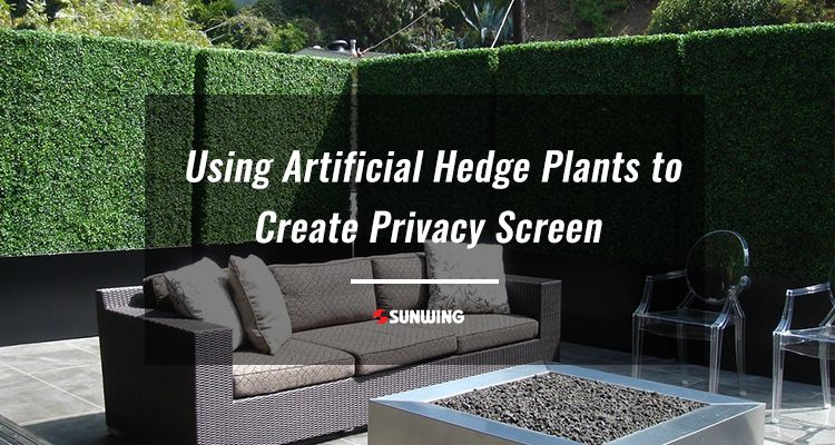 Using Artificial Hedge Plants to Create Privacy Screen