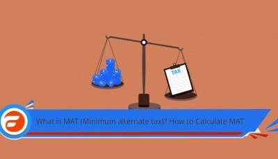 Minimum Alternate Tax (MAT): Concept, Calculation and Credit u/s 115JB