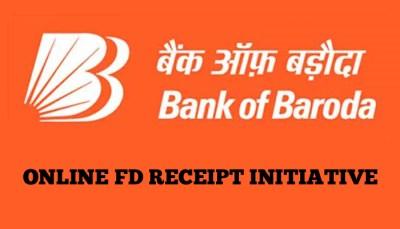 Online FD Receipt Initiative from Bank of Baroda