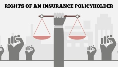 Rights of an Insurance PolicyHolder in India