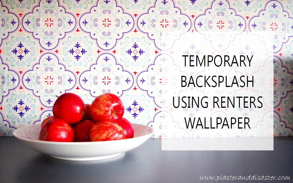 Temporary Backsplash Using Renters Wallpaper