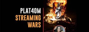 Plat4om Streaming Wars: Here's All You Need To Know About The Game