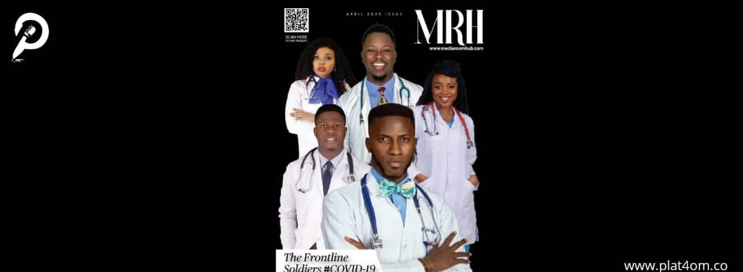 The Frontline Soldiers: Media Hub Magazine Celebrates Doctors Battling COVID-19 In Latest Issue