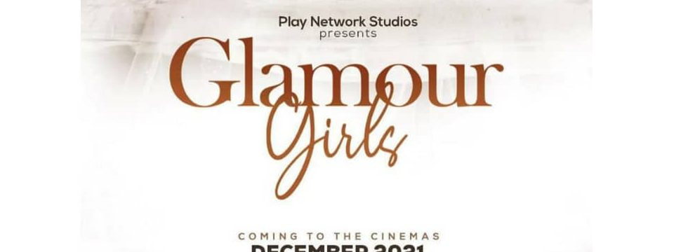 Glamour Girls The Sequel Set To Hit Cinemas In December 2021