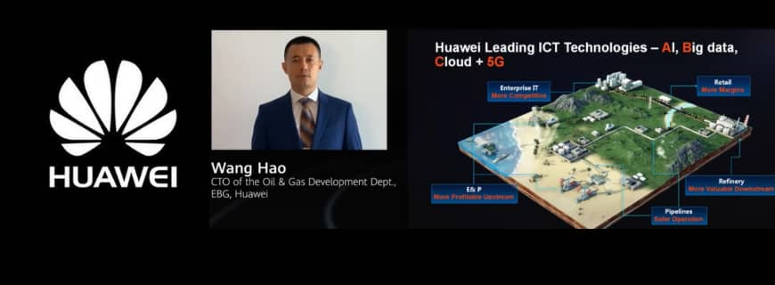 Huawei Oil & Gas Industry Virtual Summit 2020 On 5G And AI Contribution