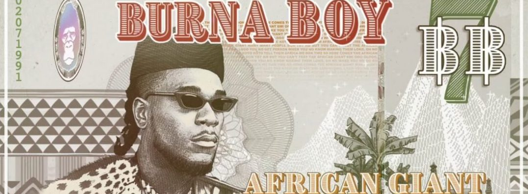 """Burna Boy's """"African Giant"""" Certified Silver In the UK A Year After Its Release"""
