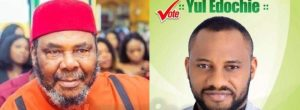 Pete Edochie Endorses Son Yul Edochie's  2023 Presidential Ambition