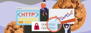 What Are HTTP Cookies? Tiny Files That Save Data About Your Online Presence