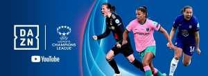 DAZN To Stream UEFA Women's Champions League On YouTube Soon