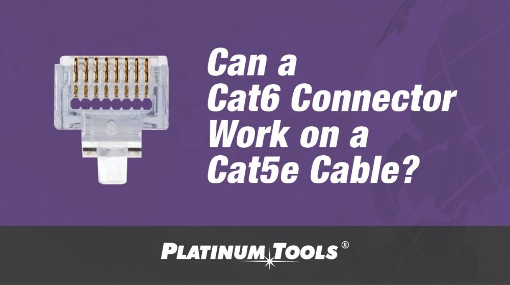 medium resolution of can a cat6 connector work on a cat5e cable platinum tools wiring cat6 connectors