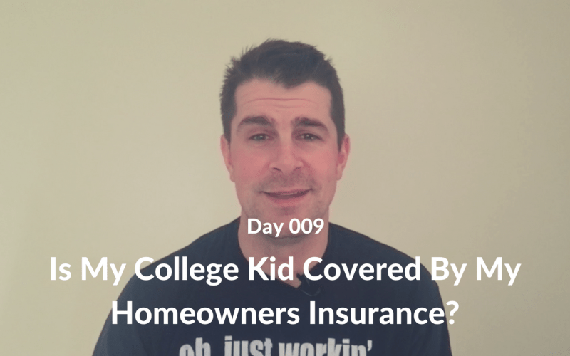 Is My College Kid Covered By My Homeowners Insurance?