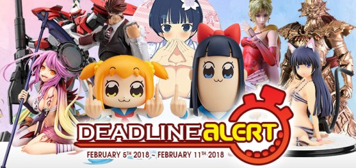 PRE-ORDER DEADLINE ALERT! All The Figure & Toy Pre-Orders Closing Feb 5th – Feb 11th!