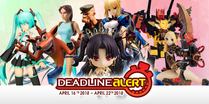 DEADLINE ALERT! All The Figure & Toy Pre-Orders Closing Apr 16th – Apr 22nd!