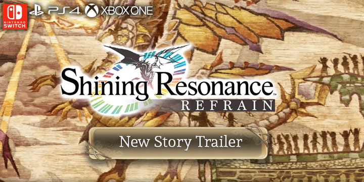 Shining Resonance Refrain, game, trailer, new story trailer, PlayStation 4, Xbox One, Nintendo Switch, release date, price, gameplay, features, US, Europe, Japan