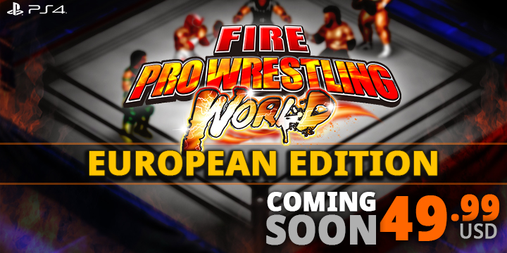 Fire Pro Wrestling World, PS4, Japan, US, gameplay, features, release date, price, trailer, screenshots, ファイヤープロレスリング ワールド