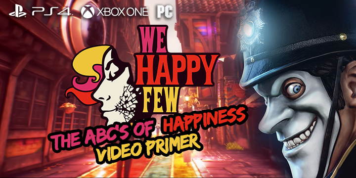 We Happy Few, US, Europe, PS3, XONE, gameplay, features, release date, price, game updates, updates, trailer, screenshots, The ABCs of Happiness