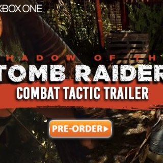 Shadow of the Tomb Raider, PlayStation 4, Xbox One, Combat Tactics Trailer, features, gameplay, price, North America, Europe, Japan, Asia, Australia, update, new trailer