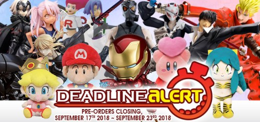 DEADLINE ALERT! Figure & Toy Pre-Orders Closing September 17th – September 23rd!