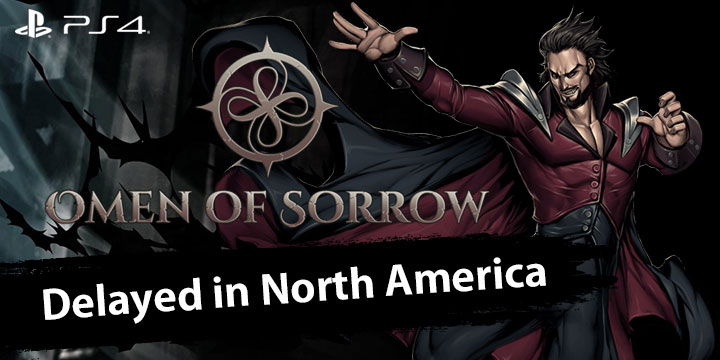 Omen of Sorrow, PlayStation 4, US, North America, Europe, release date, price, gameplay, features, trailer, delayed, update