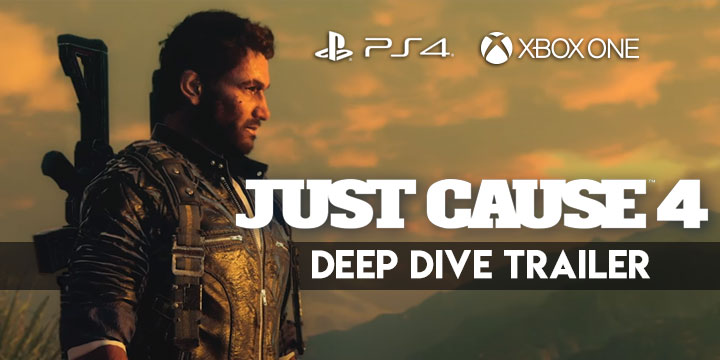 Just Cause 4, PS4, Xbox One, Square Enix, US, Europe, Australia, Asia, gameplay, features, release date, price, trailer, Deep Drive