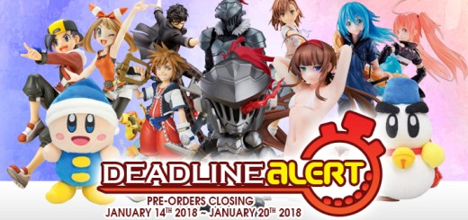 DEADLINE ALERT! All The Toy Pre-Orders Closing Jan 14th – Jan 20th!