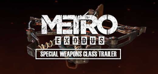 Metro Exodus, Deep Silver, PlayStation 4, Xbox One, North America, Europe, release date, gameplay, features, price, game, new trailer, update, news, Special Weapon Class