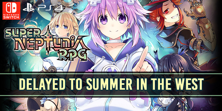 Super Neptunia RPG, Compile Heart, PlayStation 4, Nintendo Switch, Asia, release date, gameplay, features, price, game, US, EU, Japan, delayed, update, news