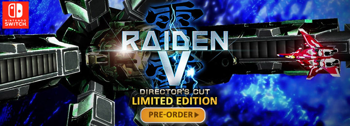 Raiden V: Director's Cut, Raiden V: Director's Cut [Limited Edition], Nintendo Switch, Switch, US, North America, gameplay, features, price, UFO Interactive, release date, pre-order