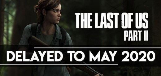 The Last of Us Part II, The Last of Us, PS4, PlayStation 4, PlayStation 4 Exclusive, Sony Interactive Entertainment, Sony, Naughty Dog, Pre-order, US, Europe, Asia, update, delay