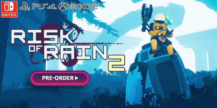 risk of rain 2, risk of rain, xone, xbox one ,ps4, playstation 4 ,nintendo switch, switch, eu, europe, us, north america, release date, gameplay, features, price, pre-order, hopoo games, gearbox publishing