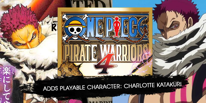 one piece: pirate warriors 4, one piece game, xone, xbox one ,ps4, playstation 4, switch, nintendo switch, us, north america, release date, gameplay, features, price, bandai namco, koei tecmo, omega force, new playable character, charlotte katakuri