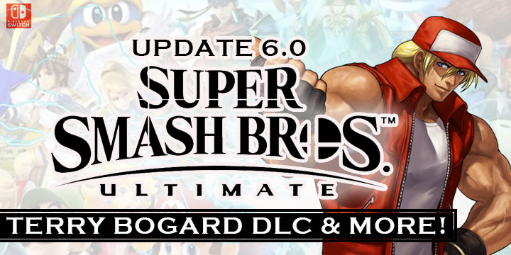 Super Smash Bros. Ultimate, Nintendo, Nintendo Switch, gameplay, features, release date, price, trailer, update, DLC, DLC characters, Terry Bogard, new trailer, update 6.0, patch notes, news