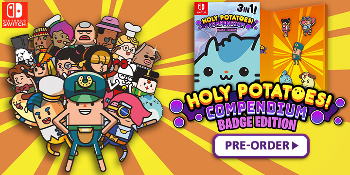 Holy Potatoes, Holy Potatoes! Compendium, Standard Edition, Badge Edition, Europe, Switch, Nintendo Switch, physical, Numskull Games, screenshot, features, pre-order now, release date, price, Holy Potatoes! A Weapon Shop?!, Holy Potatoes! We're In Space?!, Holy Potatoes! What the Hell?!