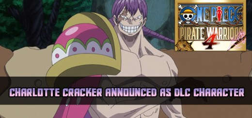 One Piece: Pirate Warriors 4, One Piece, Bandai Namco, PS4, Switch, PlayStation 4, Nintendo Switch, Asia, Pre-order, One Piece: Kaizoku Musou 4, Pirate Warriors 4, Japan, US, Europe, trailer, update, features, release date, screenshots, trailer, DLC, Charlotte Cracker